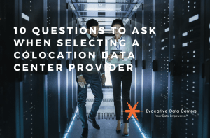 questions to ask Selecting Colocation Data Center Provider
