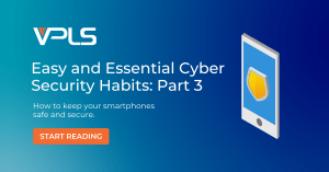 Cyber Security Habits Part 3