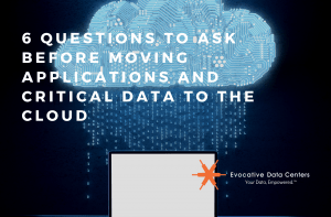 6 Questions to Ask Before Moving Applications and Critical Data to the Cloud
