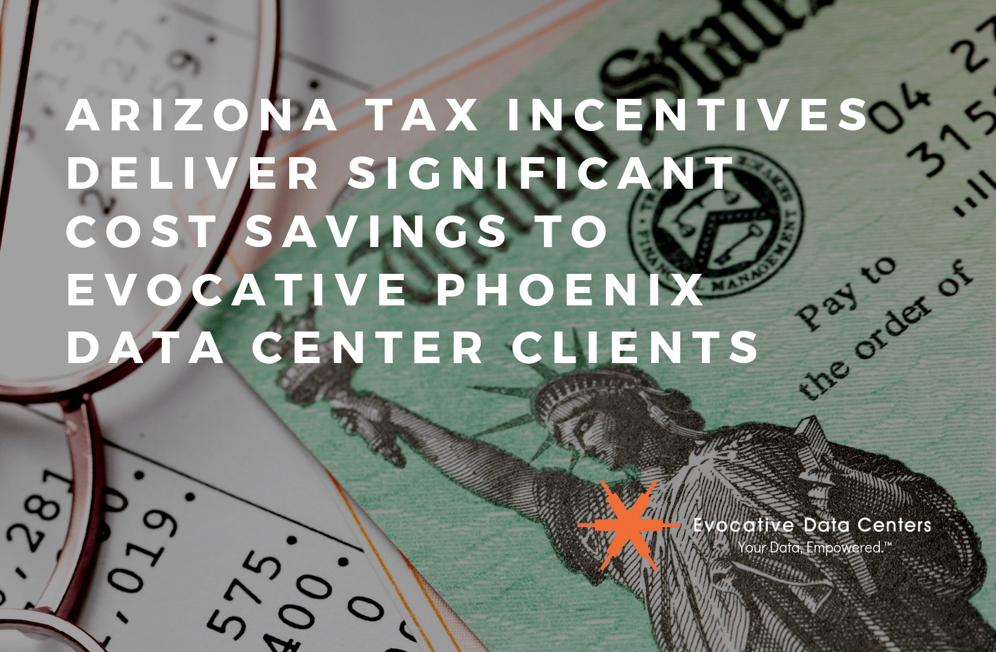 Arizona Tax Incentives Deliver Significant Cost Savings to Evocative Phoenix Data Center Clients