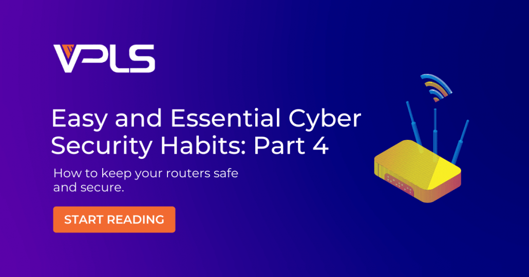 Cyber Security Habits Part 4