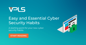 Essential Cyber Security Habits