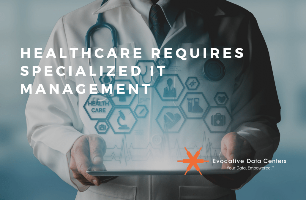 Healthcare Requires Specialized IT Management