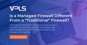 VPLS Traditional VS Managed firewall banner 1200x628